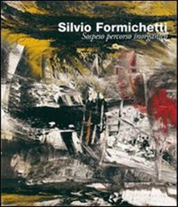Silvio Formichetti. Sospeso percorso inorganico