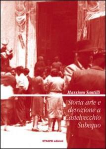 Storia arte e devozione a Castelvecchio Subequo