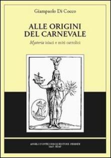 Alle origini del carnevale - Giampaolo Di Cocco - copertina