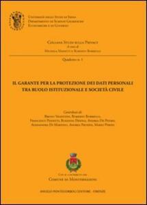 Il garante per la protezione dei dati personali tra ruolo istituzionale e società civile
