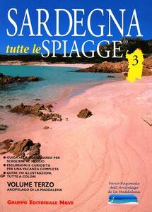 Sardegna. Tutte le spiagge. Vol. 3: Arcipelago di La Maddalena.