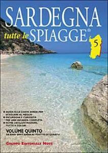 Sardegna. Tutte le spiagge. Vol. 5: Da Baia Sant'Anna al Poetto di Quartu.
