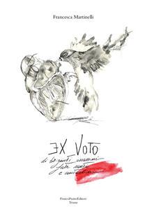 Ex voto di briganti assassini fate santi e contadini - Francesca Martinelli - copertina