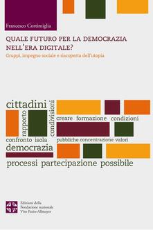 Fondazionesergioperlamusica.it Quale futuro per la democrazia nel'era digitale? Gruppi, impegno sociale e riscoperta dell'utopia Image