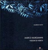 Borgianni Marco. Visioni di verita. Ediz. italiana, inglese e francese