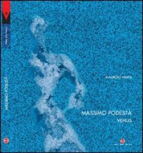 Massimo Podestà. Venus. Testo inglese a fronte - Maurizio Vanni - copertina