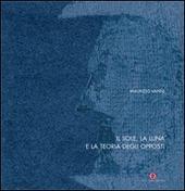 Il sole, la luna e la teoria degli opposti. Ediz. italiana e russa