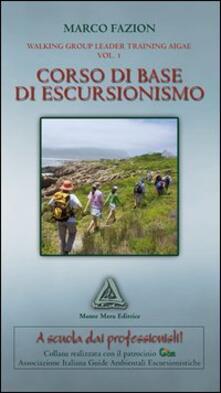 Camfeed.it Corso di base di escursionismo. Walking group leader training aigal. Vol. 1 Image
