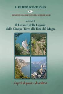 Il Levante della Liguria. Dalle Cinque Terre alla foce del Magra