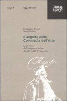 Il segreto della commedia dellarte. La memoria delle compagnie italiane del XVI, XVII e XVIII secolo.pdf
