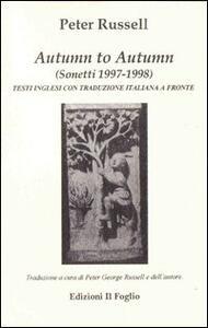 Autumn to autumn. Sonetti 1997-1998. Testo inglese a fronte