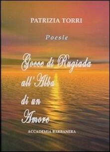 Gocce di rugiada all'alba di un amore - Patrizia Torri - copertina