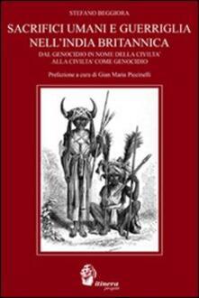 Sacrifici umani e guerriglia nellIndia britannica. Dal genocidio in nome della civiltà come genocidio.pdf