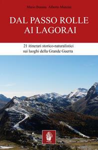 Dal passo Rolle ai Lagorai. 21 itinerari storico escursionistici sui luoghi della grande guerra