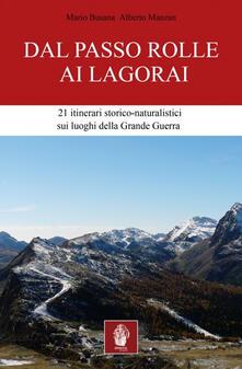 Dal passo Rolle ai Lagorai. 21 itinerari storico escursionistici sui luoghi della grande guerra.pdf