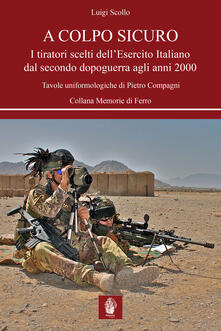 Radiospeed.it A colpo sicuro. I tiratori scelti dell'Esercito italiano dal secondo dopoguerra agli anni 2000 Image