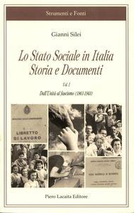 Lo Stato sociale in Italia. Storia e documenti. Vol. 1: Dall'unità al fascismo (1861-1943).