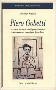 Piero Gobetti. La cultura etico-politica del primo Novecento tra consonanze e concordanze leopardiane