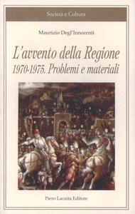 L' avvento della Regione 1970-1975. Problemi e materiali