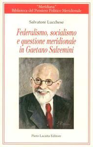 Federalismo, socialismo e questione meridionale in Gaetano Salvemini