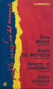 Profili veneziani del Novecento. Vol. 6: Tinto Brass, Gianni De Michelis, Roberta di Camerino, Emilio Vedova.