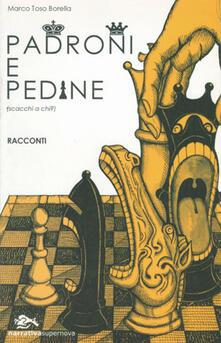 Padroni e pedine (scacchi a chi?) - Marco Toso Borella - copertina