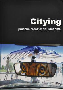 Winniearcher.com Citying. Pratiche creative del fare città Image