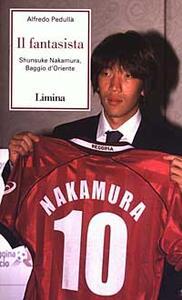 Il fantasista. Shunsuke Nakamura, Baggio d'Oriente