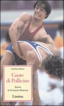Cuore di Pollicino. Storia di Vincenzo Maenza - Andrea Bacci - copertina