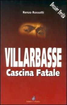Villarbasse. Cascina fatale - Renzo Rossotti - copertina