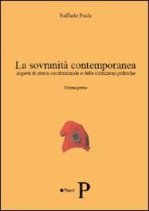 La sovranità contemporanea. Aspetti di storia costituzionale e delle istituzioni politiche. Vol. 1