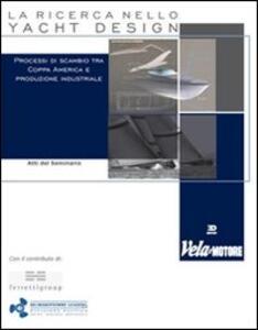 La ricerca nello yacht design. Processi du scambio tra Coppa America e produzione industriale