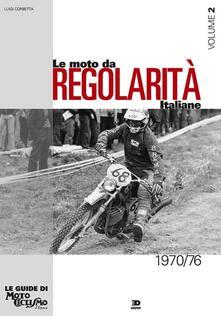 Birrafraitrulli.it Le moto da regolarità italiane. Ediz. illustrata. Vol. 2: Dal 1970 al 1976. Image