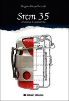 Srcm 35 anatomia di una bomba - Ruggero F. Pettinelli - copertina