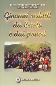 Giovani sedotti da Cristo e dai poveri. Testimonianze di giovani missionari Servi dei Poveri del Terzo Mondo