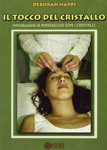 Il tocco del cristallo. Introduzione al massaggio con i cristalli