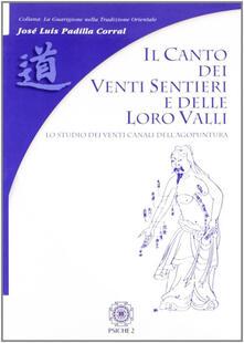 Il canto dei venti sentieri e delle loro valli. Lo studio dei venti canali dellagopuntura.pdf