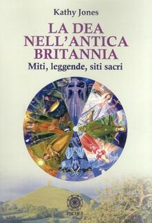 Antondemarirreguera.es La dea nell'antica Brittania. Miti, leggende, siti sacri Image