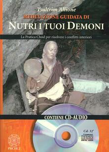 Librisulladiversita.it Nutri i tuoi demoni. La pratica Chod per risolvere i conflitti interiori Image