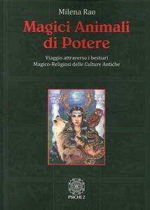 Magici animali di potere. Viaggio attraverso i bestiari magico-religiosi delle culture antiche