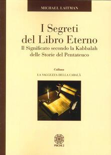 Daddyswing.es I segreti del libro eterno. Il significato secondo la Kabbalah delle storie del Pentateuco Image