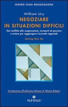 Negoziare in situazioni difficili - William Ury - copertina