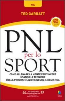 Winniearcher.com PNL per lo sport. Come allenare la mente per vincere usando le tecniche della programmazione neuro-linguistica Image