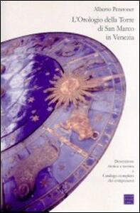 L' orologio della torre di San Marco in Venezia. Descrizione storica e tecnica e catalogo completo dei componenti
