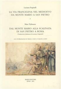 La Via Francigena nel Medievo. Da Monte Mario a San Piero