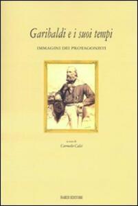 Garibaldi e i suoi tempi. Immagini dei protagonisti. Catalogo della mostra (Tivoli, 15 marzo-10 aprile 2008)