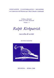 Ralph Kirkpatrick. Raccolta di scritti