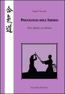 Psicologia dell'Aikido. Fare Aikido con anima - Angelo Armano - copertina