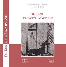 Promoartpalermo.it Il cane nell'arte pompeiana-The dog in the pompeian art. Ediz. illustrata Image