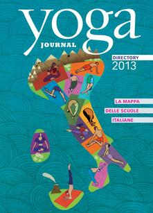 Yoga journal directory. Scuole 2013 - Italia Yoga Journal - ebook